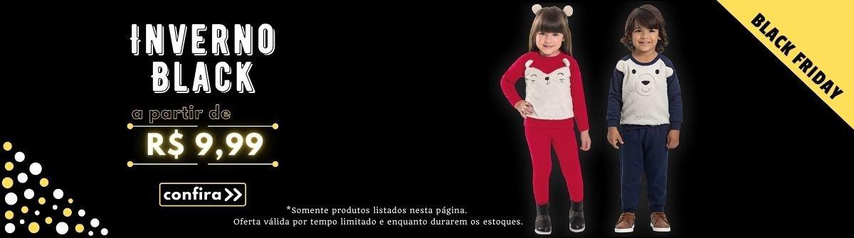 Inverno Black  - Roupa Infantil na Black Friday
